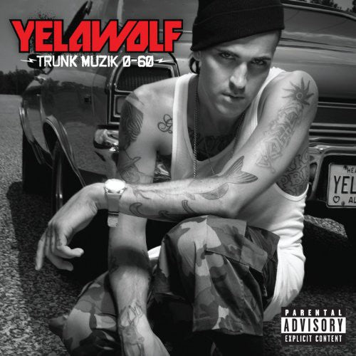 YELAWOLF - TRUNK MUZIK O-60 (CD) - CD New
