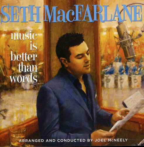 SETH MACFARLANE - MUSIC IS BETTER THAN WORDS - CD New