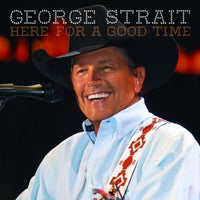 STRAIT, GEORGE - HERE FOR A GOOD TIME (CD) - CD New
