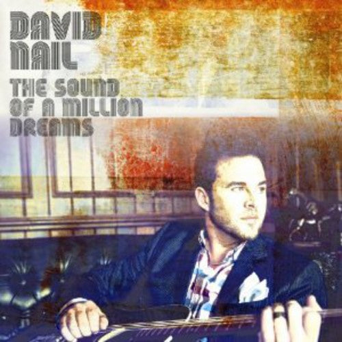 DAVID NAIL - SOUND OF A MILLION DREAMS - CD New