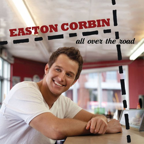 EASTON CORBIN - ALL OVER THE ROAD - CD New
