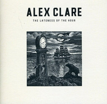 ALEX CLARE - LATENESS OF THE HOUR - CD New