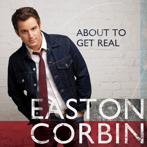 EASTON CORBIN - ABOUT TO GET REAL - CD New