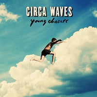 CIRCA WAVES - YOUNG CHASERS - Vinyl New