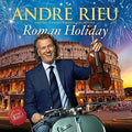 ANDRE RIEU - ROMAN HOLIDAY - CD New