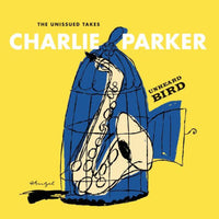 PARKER, CHARLIE - UNHEARD BIRD: THE UNISSUED TAKES (CD)