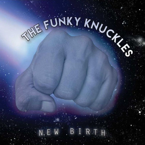 FUNKY KNUCKLES - NEW BIRTH - CD New