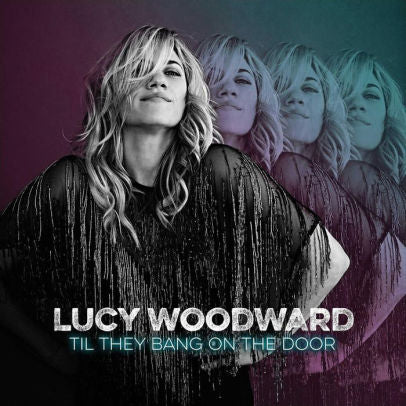 WOODWARD, LUCY - TIL THEY BANG ON THE DOOR (CD)