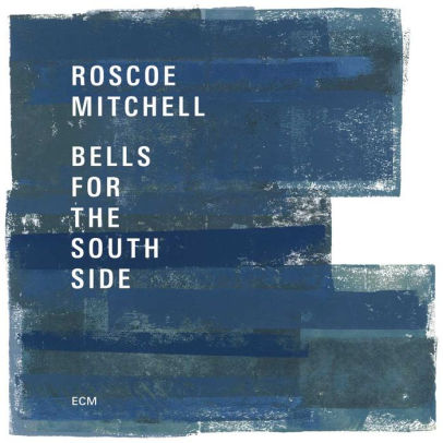 MITCHELL, ROSCOE - BELLS FOR THE SOUTH SIDE (CD)