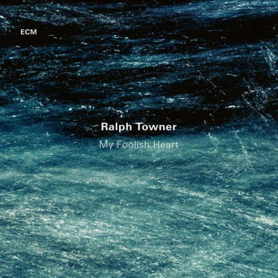 TOWNER, RALPH - MY FOOLISH HEART (CD)