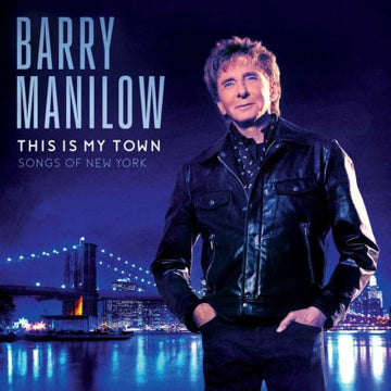 BARRY MANILOW - THIS IS MY TOWN: SONGS OF NEW YORK - CD New