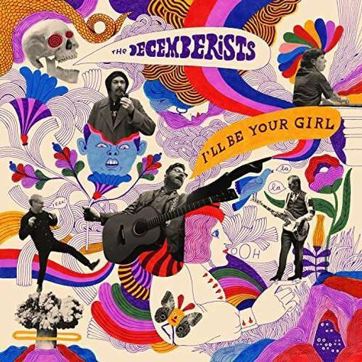 DECEMBERISTS - I'LL BE YOUR GIRL (Vinyl LP)