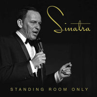 SINATRA, FRANK - STANDING ROOM ONLY (CD)