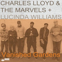 CHARLES & THE MARVELS LLOYD - VANISHED GARDENS (FEAT LUCINDA WILLIAMS) - Vinyl New