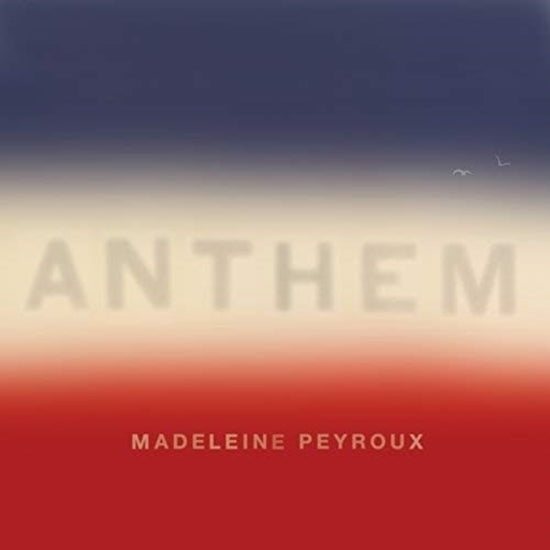 PEYROUX, MADELEINE - ANTHEM (CD) - CD New