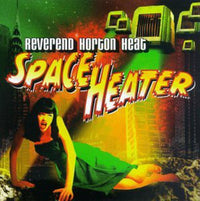REVEREND HORTON HEAT, THE - SPACE HEATER (CD) - CD New