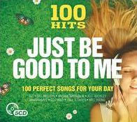 100 HITS: JUST BE GOOD TO ME / VARIOUS - 100 HITS: JUST BE GOOD TO ME / VARIOUS - CD New