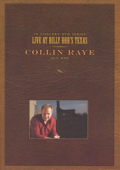 RAYE, COLLIN - LIVE AT BILLY BOBS TEXAS (DVD) - Video DVD