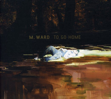 M WARD - TO GO HOME - CD New Single