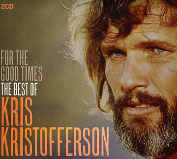 KRIS KRISTOFFERSON - FOR THE GOOD TIMES: BEST OF - CD New