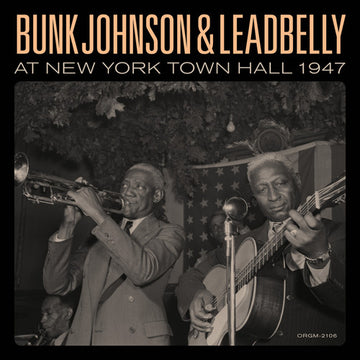 BUNK & LEAD BELLY JOHNSON - BUNK JOHNSON & LEADBELLY AT NEW YORK TOWN HALL 1947 - Vinyl New