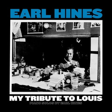 EARL HINES - MY TRIBUTE TO LOUIS: PIANO SOLOS BY EARL HINES - Vinyl New