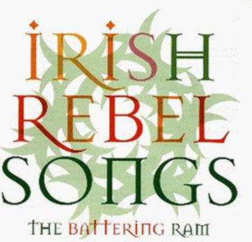 BATTERING RAM - IRISH REBEL SONGS - CD New