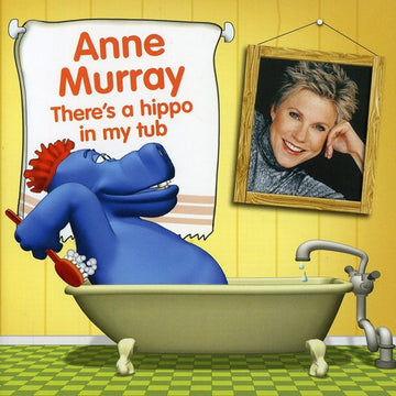 ANNE MURRAY - THERE'S A HIPPO IN THE BATHTUB - CD New
