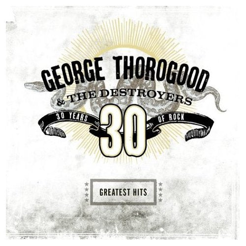 GEORGE & DESTROYERS THOROGOOD - GREATEST HITS: 30 YEARS OF ROCK - Vinyl New