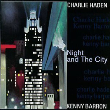 HADEN, CHARLIE - NIGHT AND THE CITY (CD)
