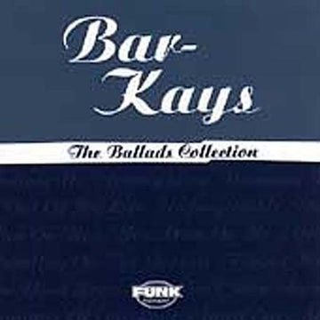 BAR-KAYS - BALLADS COLLECTION - CD New