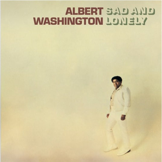 Albert Washington - Sad And Lonely [LP] (180 Gram, original artwork, limited to 1000, indie exclusive) RSD 2019