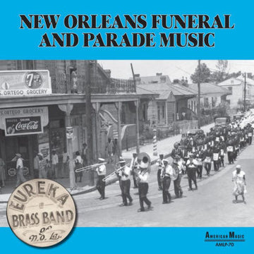 EUREKA BRASS BAND - NEW ORLEANS PARADE & FUNERAL MUSIC - Vinyl New