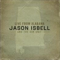 ISBELL, JASON & 400 UNIT - LIVE FROM ALABAMA (Vinyl LP)