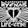 LAUGHING HYENAS - LIFE OF CRIME - Vinyl New
