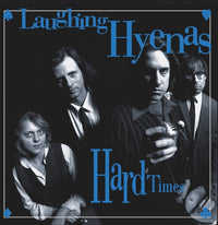 LAUGHING HYENAS - HARD TIMES + CRAWL / COVERS - Vinyl New