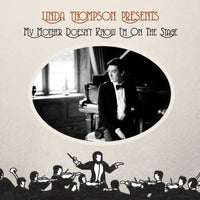 THOMPSON, LINDA - MY MOTHER DOESN'T KNOW I'M ON THE STAGE (CD)
