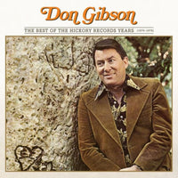 GIBSON, DON - BEST OF THE HICKORY RECORDS YEARS (1970- (CD)