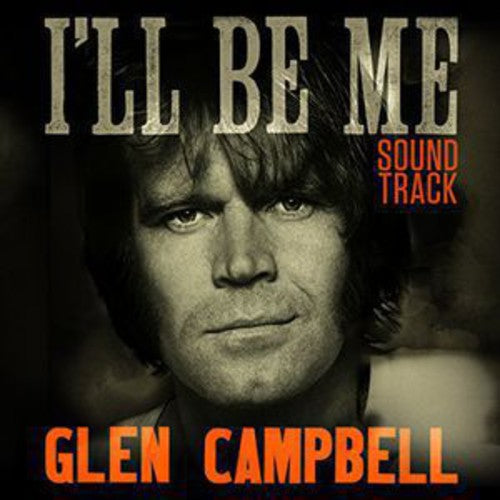 CAMPBELL, GLEN - GLEN CAMPBELL I'LL BE ME SOUNDTRACK / O.S.T. (CD)