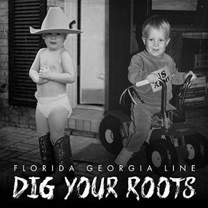 FLORIDA GEORGIA LINE - DIG YOUR ROOTS - CD New