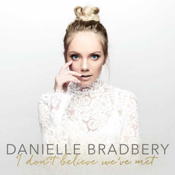 DANIELLE BRADBERY - I DON'T BELIEVE WE'VE MET - CD New