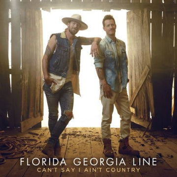 FLORIDA GEORGIA LINE - CAN'T SAY I AIN'T COUNTRY - CD New