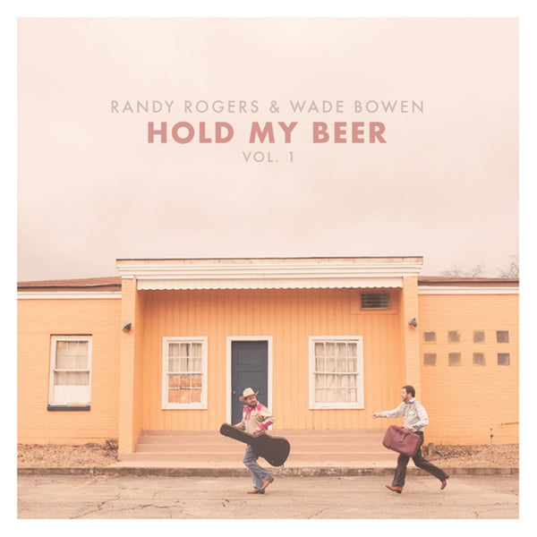 RODGERS, RANDY & WADE BOWEN - HOLD MY BEER : VOL 1 (CD)