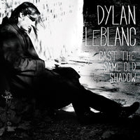 LEBLANC, DYLAN - CAST THE SAME OLD SHADOW (CD) - CD New