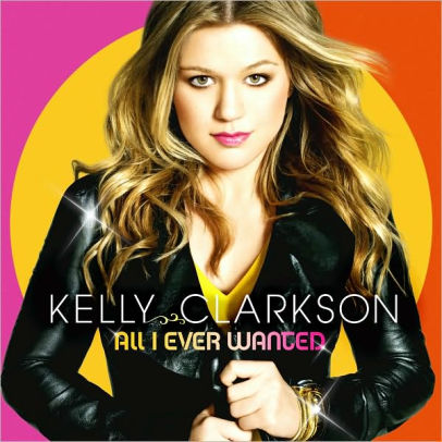 CLARKSON, KELLY - ALL I EVER WANTED (CD)