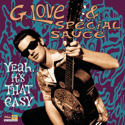 G. LOVE & SPECIAL SAUCE - YEAH IT'S THAT EASY (CD)