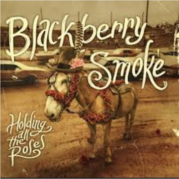 BLACKBERRY SMOKE - HOLDING ALL THE ROSES - Vinyl New