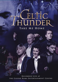 CELTIC THUNDER - TAKE ME HOME - Video DVD