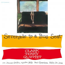 CLARK TERRY - SERENADE TO A BUS SEAT - Vinyl New