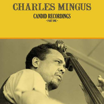 CHARLES MINGUS - CANDID RECORDINGS PART ONE - Vinyl New